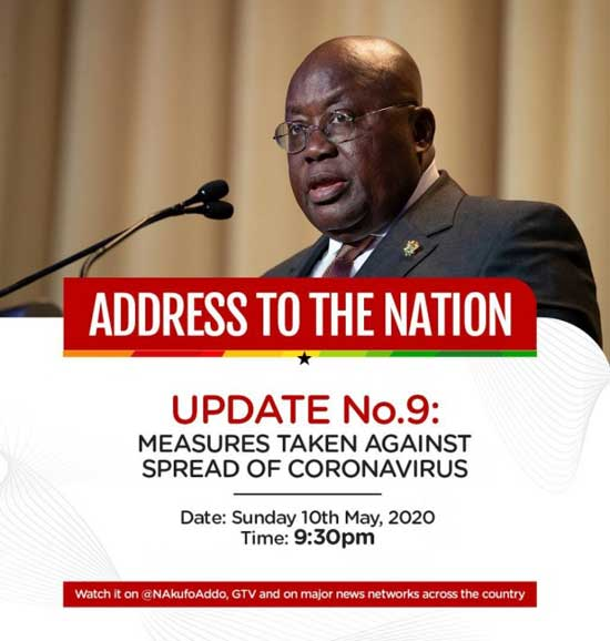 Address To The Nation By The President Of The Republic, Nana Addo Dankwa Akufo-Addo, On Updates To Ghana's Enhanced Response To The Coronavirus Pandemic, On Sunday, 10th May, 2020.
